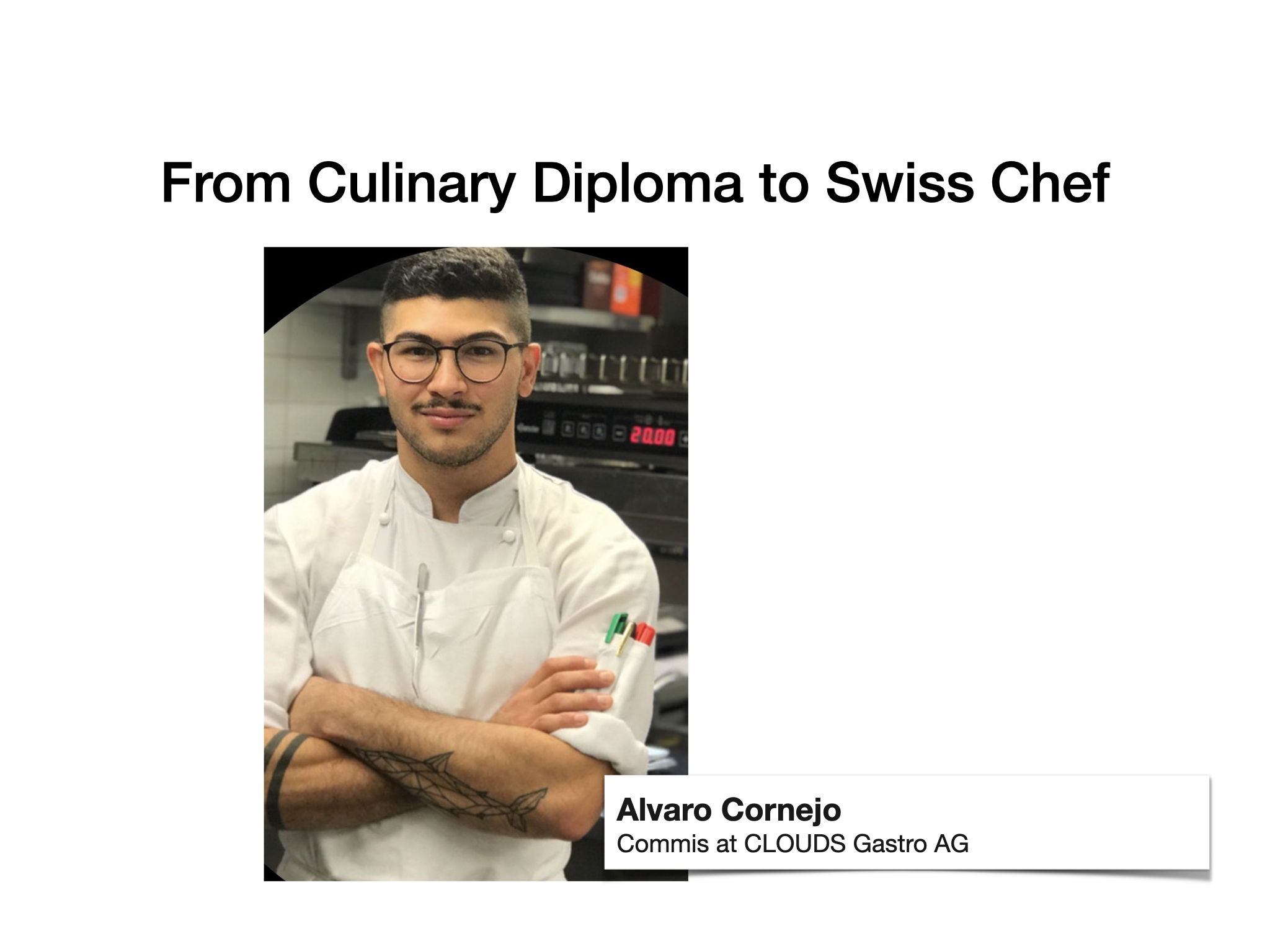 Alvaro Cornejo – From Culinary Diploma to Swiss Chef