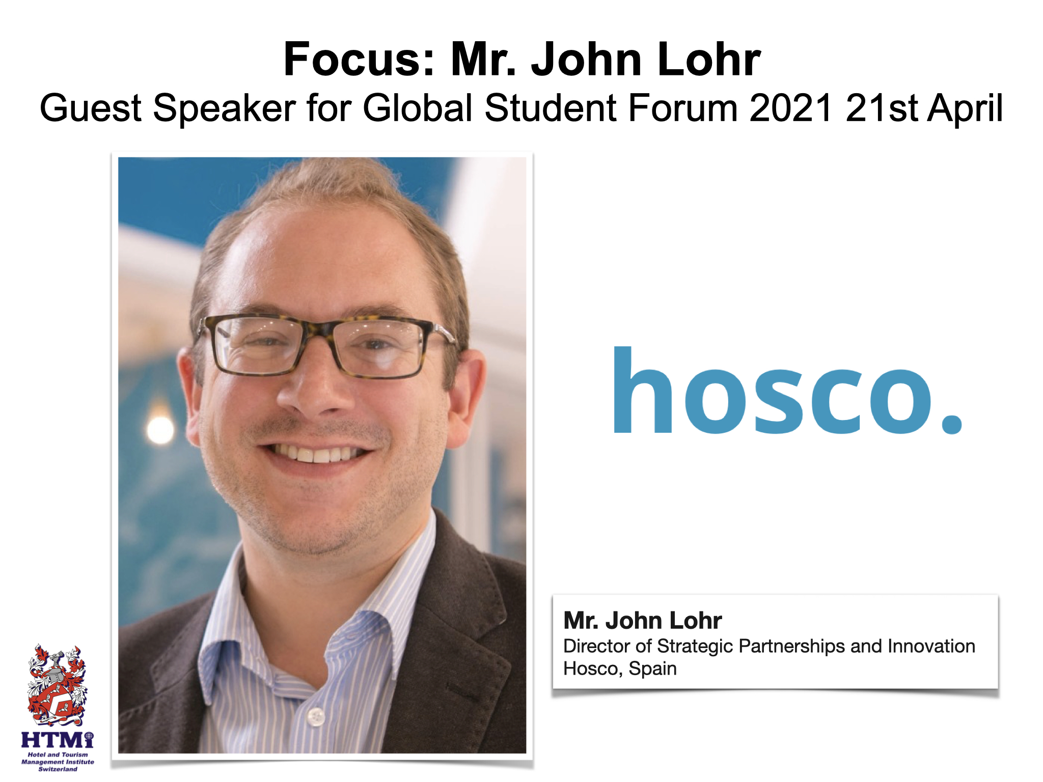 Focus – Mr. John Lohr Guest Speaker for Global Student Forum 2021 22nd April
